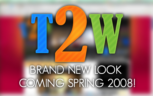 NEW LOOK COMING SPRING 2008!