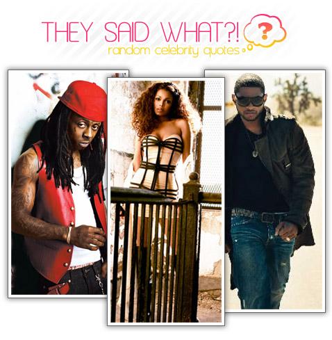 They Said What?!: Janet/Usher/Lil Wayne