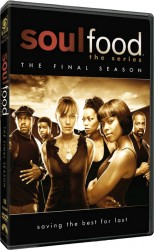 Soul Food (series): The Final Season in stores July 8th - go out and support!
