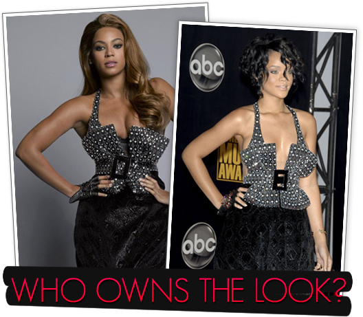 WHO OWNS THE LOOK? BEYONCE VS. RIHANNA!