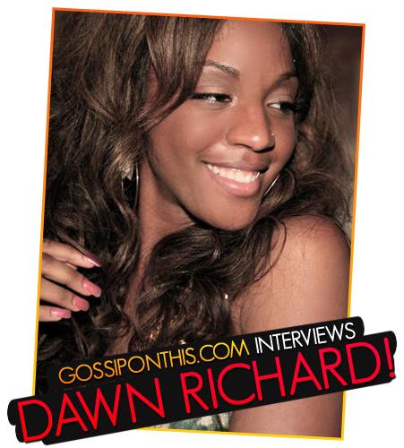 GOSSIPONTHIS.COM INTERVIEWS DAWN RICHARD!