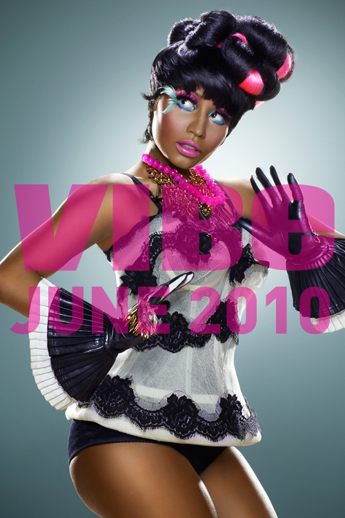 Nicki Minaj to Cover the Upcoming June/July 2010 Issue of VIBE Magazine Wed.