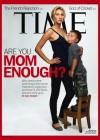 Time Magazine: Are You Mom Enough?