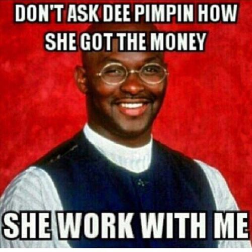 Dee pimpin