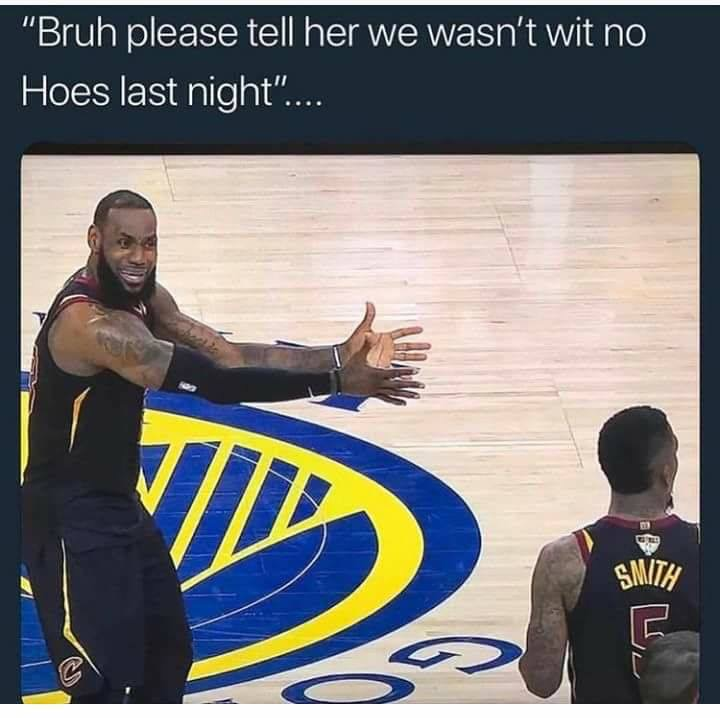 lebron james jr smith meme hoes j r smith & lebron james memes funniest reactions to smith's 2018
